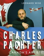 Charles Pachter - Canada's Artist ebook by Kobo.Web.Store.Products.Fields.ContributorFieldViewModel
