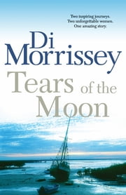 Tears of the Moon ebook by Di Morrissey
