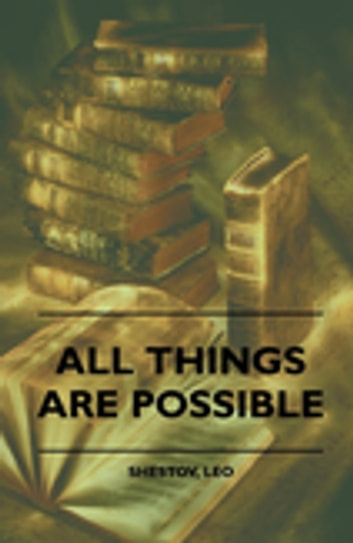 All Things Are Possible ebook by Leo Shestov