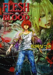 FLESH & BLOOD15 ebook by 松岡なつき