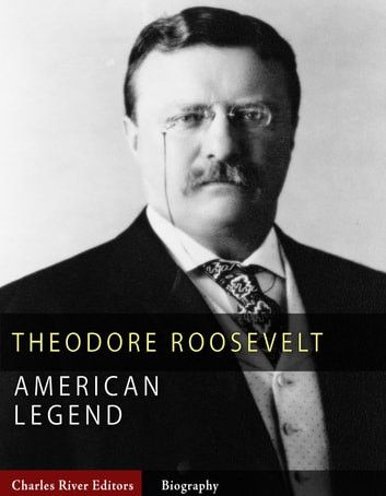 an analysis of theodore roosevelts political life