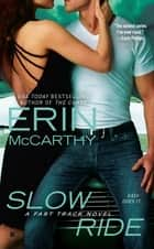 Slow Ride ebook by Erin McCarthy