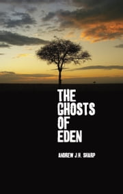 The Ghosts of Eden ebook by Andrew JH Sharp