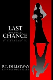 Last Chance (Chances Are #3) ebook by PT Dilloway