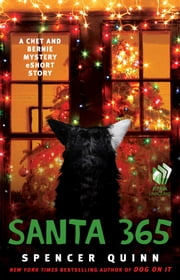 Santa 365 - A Chet and Bernie Mystery eShort Story ebook by Spencer Quinn