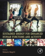 Sustained Energy for Enhanced Human Functions and Activity ebook by Debasis Bagchi