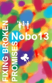 Fixing Broken Promises ebook by Nobo13