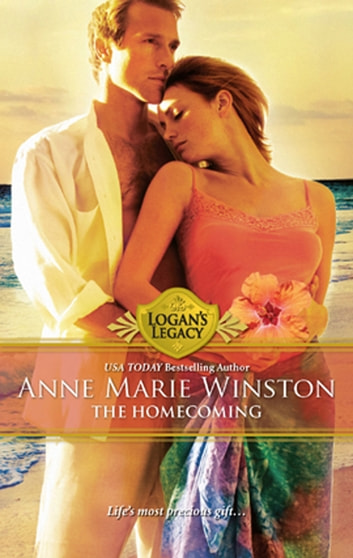The Homecoming (Mills & Boon M&B) (Logan's Legacy, Book 18) ebook by Anne Marie Winston