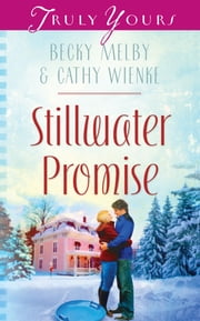 Stillwater Promise ebook by Becky Melby,Cathy Wienke