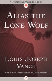Alias the Lone Wolf ebook by Louis Joseph Vance,Otto Penzler