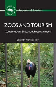 Zoos and Tourism - Conservation, Education, Entertainment? ebook by Kobo.Web.Store.Products.Fields.ContributorFieldViewModel