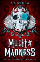 Much of Madness ebook by S. E. Summa