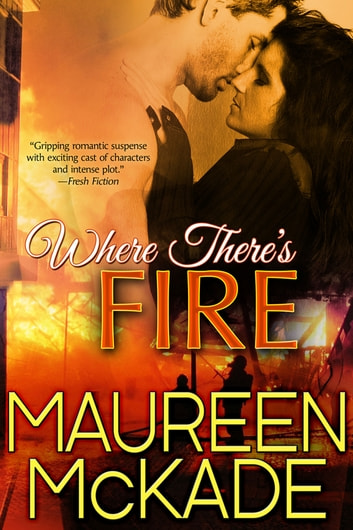 Where There's Fire ebook by Maureen McKade