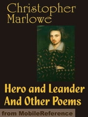 Hero And Leander And Other Poems (Mobi Classics) ebook by Christopher Marlowe,George Chapman