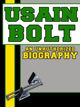 Usain Bolt: An Unauthorized Biography ebook by Belmont and Belcourt Biographies