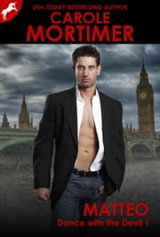 Matteo (Dance with the Devil 1) ebook by Carole Mortimer