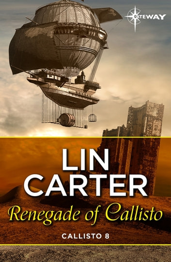 Renegade of Callisto ebook by Lin Carter