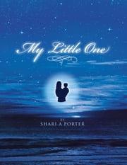 My Little One ebook by Shari A. Porter