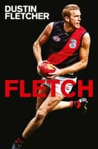 Fletch ebook by Dustin Fletcher