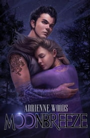 Moonbreeze - The Dragonian Series, #4 ebook by Adrienne Woods