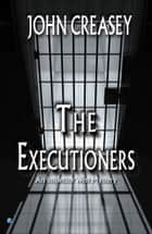 The Executioners ebook by John Creasey