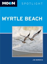Moon Spotlight Myrtle Beach ebook by Jim Morekis
