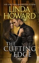 The Cutting Edge (Mills & Boon M&B) ebook by Linda Howard