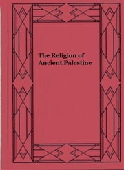 The Religion of Ancient Palestine ebook by Stanley A. Cook