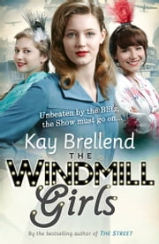 The Windmill Girls ebook by Kay Brellend