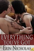 Everything You've Got ebook by Erin Nicholas