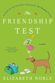 The Friendship Test - A Novel ebook by Elizabeth Noble