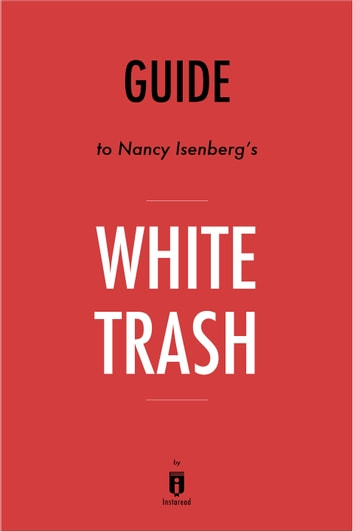 Guide to Nancy Isenberg's White Trash by Instaread ebook by Instaread