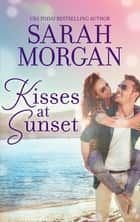 Kisses At Sunset/Gift of a Family/Worth The Risk ebook by Sarah Morgan