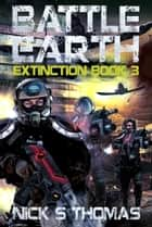 Battle Earth: Extinction Book 3 ebook by