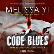 Code Blues audiobook by Melissa Yi