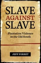 Slave against Slave ebook by Jeff Forret