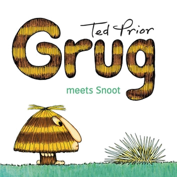 Grug Meets Snoot ebook by Ted Prior
