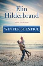 Winter Solstice ebook by Elin Hilderbrand