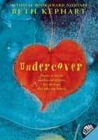 Undercover ebook by Beth Kephart