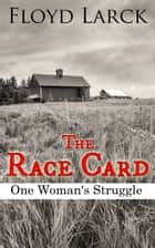 The Race Card ebook by Floyd Larck