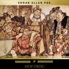 Hop-Frog audiobook by Edgar Allan Poe