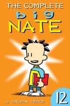 The Complete Big Nate: #12 ebook by