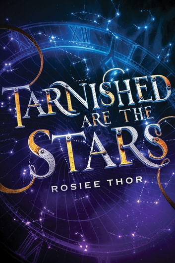 Tarnished Are the Stars ebook by Rosiee Thor