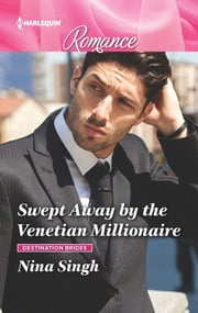 Swept Away by the Venetian Millionaire ebook by Nina Singh