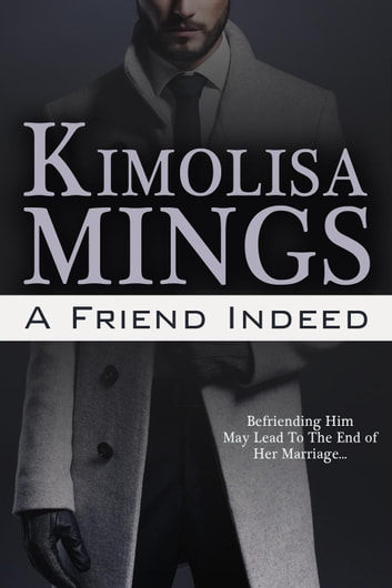 A Friend Indeed ebook by Kimolisa Mings