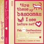 Are these my basoomas I see before me? (Confessions of Georgia Nicolson, Book 10) audiobook by Louise Rennison