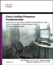 Cisco Unified Presence Fundamentals ebook by Brian Morgan,Jeremy Shane Lisenbea,Michael Popovich