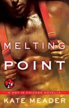 Melting Point ebook by Kate Meader