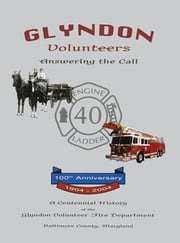 Glyndon Volunteer Fire Department - Answering the Call ebook by Turner Publishing Company