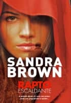 Rapto Escaldante ebook by Sandra Brown